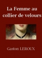 Gaston Leroux: La Femme au collier de velours (Version 2)