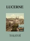 léon tolstoï: Lucerne