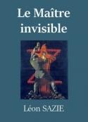 Léon Sazie: Zigomar – Livre 1 – Le Maître invisible
