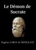 Eugène Garay de Monglave: Le Démon de Socrate