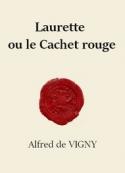 Alfred de Vigny: Laurette ou Le Cachet rouge