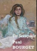 Paul Bourget: Un scrupule