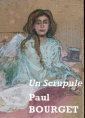 Paul Bourget: Un scrupule