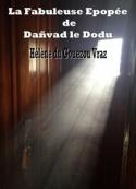 Hélène Du gouezou vraz: La Fabuleuse Epopée de Danvad Le Dodu