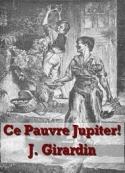 Jules Girardin: Ce Pauvre Jupiter
