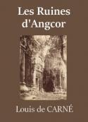 Louis de Carné: Les Ruines d'Angcor