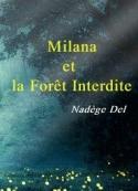 Nadège Del: Milana et le Forêt Interdite