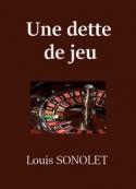 Louis Sonolet: Une dette de jeu