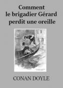 Arthur Conan Doyle: Comment le brigadier Gérard perdit une oreille