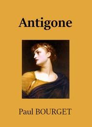 Paul Bourget - Antigone