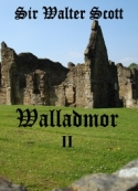 Walter Scott: Walladmor Tome II