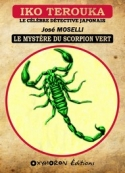 José Moselli: Iko Terouka – Le Mystère du scorpion vert