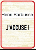Henri Barbusse: J'ACCUSE !
