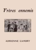 Adrienne Cambry: Frères ennemis