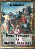 Jules Girardin: Deux Voyages de Martin Scherzer