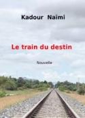 Kadour NAÏMI: Le Train du destin