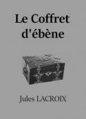 Jules Lacroix: Le Coffret d'ébène