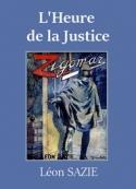 Léon Sazie: Zigomar – Livre 3 – L'Heure de la Justice
