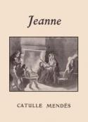 Catulle Mendès: Jeanne