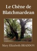 Mary Elizabeth Braddon: Le Chêne de Blatchmardean