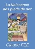 Claude Fée: La Naissance des pieds de nez
