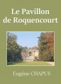 Eugène Chapus: Le Pavillon de Roquencourt