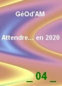Geod'am: Attendre... en 2020_04