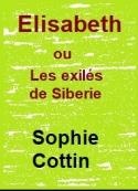 Sophie Cottin: Elisabeth ou Les exilés de Sibérie