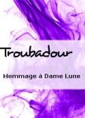 Troubadour: Hommage à Dame Lune
