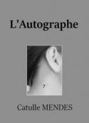 Catulle Mendès: L'Autographe