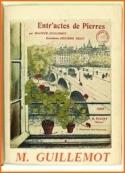 Maurice Guillemot: Entr'actes de pierres