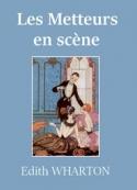 Edith Wharton: Les Metteurs en scène