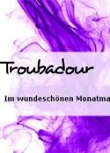 Troubadour: Im wundeschönen Monatmai