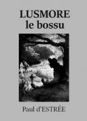 Paul d' Estrée: Lusmore le bossu