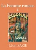Léon Sazie: Zigomar – Livre 4 – La Femme rousse (première partie)