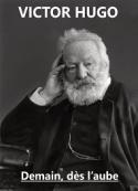 Victor Hugo: Demain, dès l'aube