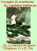 Jules Verne: Voyages Aventures Capitaine Hatteras, 02 Désert de glace, 11-27Fin