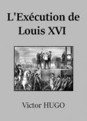 Victor Hugo: L'Exécution de Louis XVI