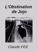 Claude Fée: L'Obstination de Jojo (Version 2)