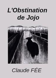 Claude Fée - L'Obstination de Jojo (Version 2)
