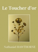 Nathaniel Hawthorne: Le Toucher d'or