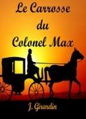 Jules Girardin: Le Carrosse du Colonel Max
