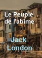 Jack London: Le Peuple de l'abîme