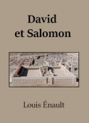 Louis Énault: David et Salomon