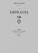 Henri Rochefort: Les Dépravés VIII