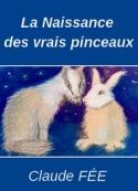 Claude Fée: La Naissance des vrais pinceaux