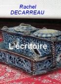 Rachel Decarreau: L'écritoire
