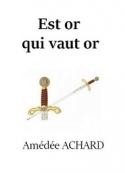 Amédée Achard: Est or qui vaut or
