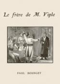 Paul Bourget: Le Frère de M. Viple