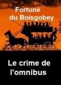 Fortuné Du boisgobey: Le crime de l'omnibus